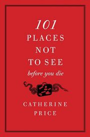 101 Places Not to See Before You Die - Cover