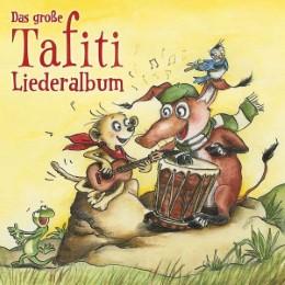 Das große Tafiti Liederalbum
