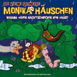 Monika Häuschen - Warum haben Nacktschnecken kein Haus?