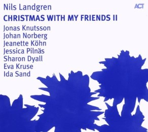 Nils Landgren: Christmas with my friends II