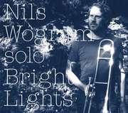 Nils Wogram: Bright Lights