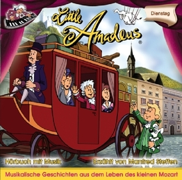 Little Amadeus - Musikalische Geschichten aus dem Leben des kleinen Mozart: Dienstagshörbuch