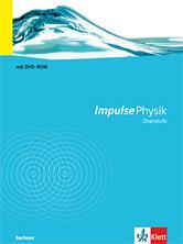 Impulse Physik Oberstufe. Ausgabe Sachsen