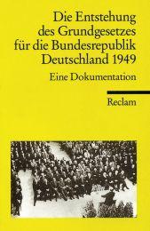 Die Entstehung des Grundgesetzes der Bundesrepublik Deutschland 1949 - Cover
