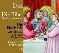 Die Hochzeit zu Kana und andere Wunder Jesu