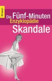 Die Fünf-Minuten-Enzyklopädie: Skandale
