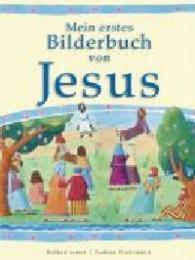 Mein erstes Bilderbuch von Jesus