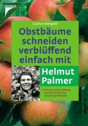 Obstbäume schneiden verblüffend einfach mit Helmut Palmer