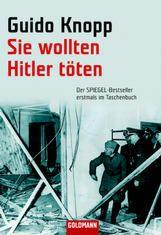 Sie wollten Hitler töten