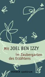 Mit Joel ben Izzy im Zaubergarten des Erzählens