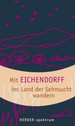 Mit Eichendorff ins Land der Sehnsucht wandern