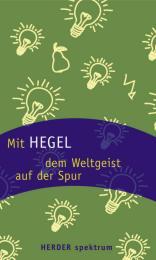 Mit Hegel dem Weltgeist auf der Spur