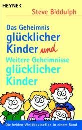 Das Geheimnis glücklicher Kinder/Weitere Geheimnisse glücklicher Kinder