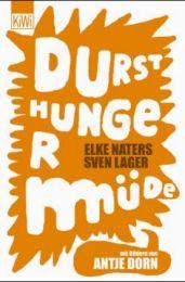 Durst Hunger Müde