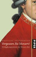 Vergessen Sie Mozart!