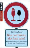 Bier auf Wein, das lass sein!