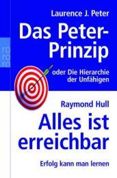 Das Peter-Prinzip oder Die Hierarchie der Unfähigen/Alles ist erreichbar