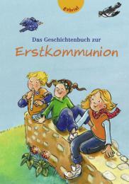 Das Geschichtenbuch zur Erstkommunion