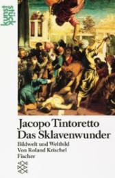 Jacopo Tintoretto: Das Sklavenwunder