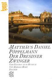 Matthäus Daniel Pöppelmann: Der Dresdner Zwinger