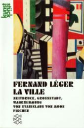 Fernand Leger: La Ville