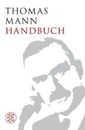 Thomas Mann Handbuch