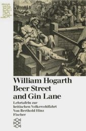 William Hogarth: Beer Street and Gin Lane