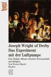 Joseph Wright of Derby: Das Experiment mit der Luftpumpe