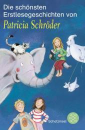 Die schönsten Erstlesegeschichten von Patricia Schröder