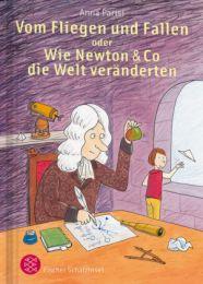 Vom Fliegen und Fallen oder Wie Newton & Co die Welt veränderten