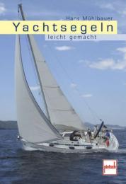 Yachtsegeln leicht gemacht