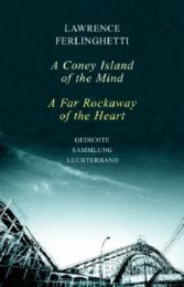 A Coney Island of the Mind/A Far Rockaway of the Heart