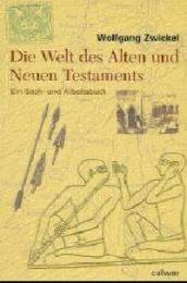 Die Welt des Alten und Neuen Testaments