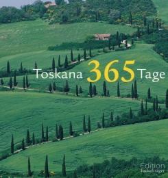 Toskana 365 Tage