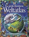 Der große illustrierte Weltatlas