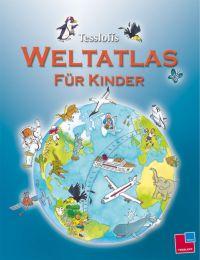 Tessloffs Weltatlas für Kinder