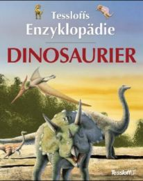 Tessloffs Enzyklopädie Dinosaurier