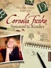Cornelia Funke - Spionin der Kinder