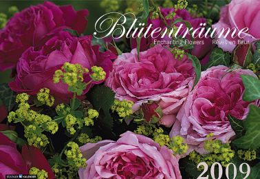 Blütenträume/Enchanting Flowers/Reves en fleur