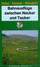 Bahnausflüge zwischen Neckar und Tauber