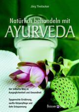 Natürlich behandeln mit Ayurveda