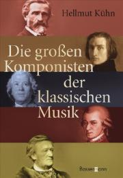 Die großen Komponisten der klassischen Musik