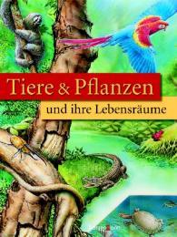 Tiere & Pflanzen und ihre Lebensräume