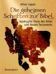 Die geheimen Schriften zur Bibel