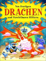 Von feurigen Drachen und furchtbaren Rittern