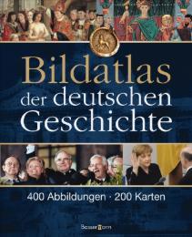 Bildatlas der deutschen Geschichte