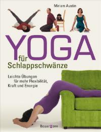 Yoga für Schlappschwänze