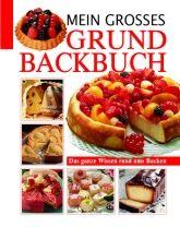 Mein grosses Grund-Backbuch