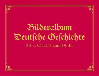Bilderalbum Deutsche Geschichte