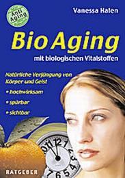 Bio Aging mit biologischen Vitalstoffen